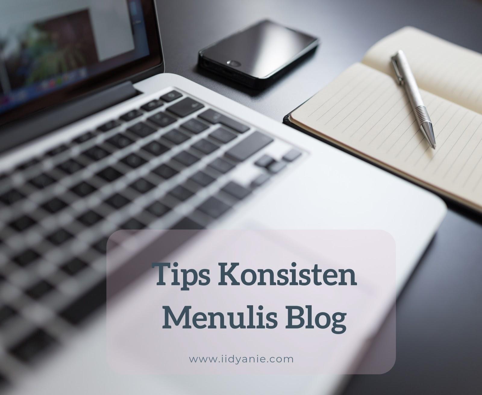 tips konsisten mengisi blog