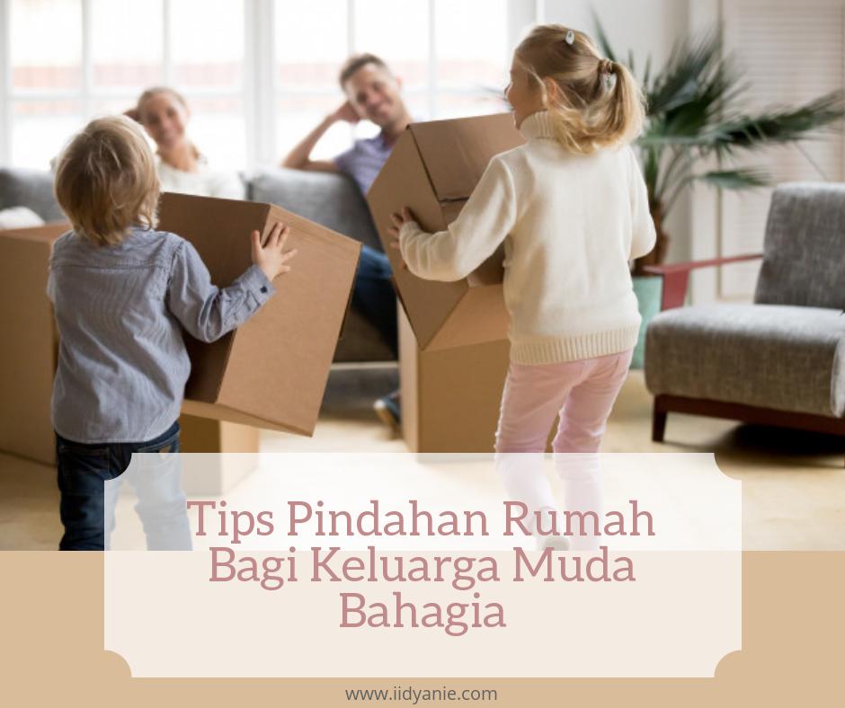 tips pindahan rumah bagi keluarga muda