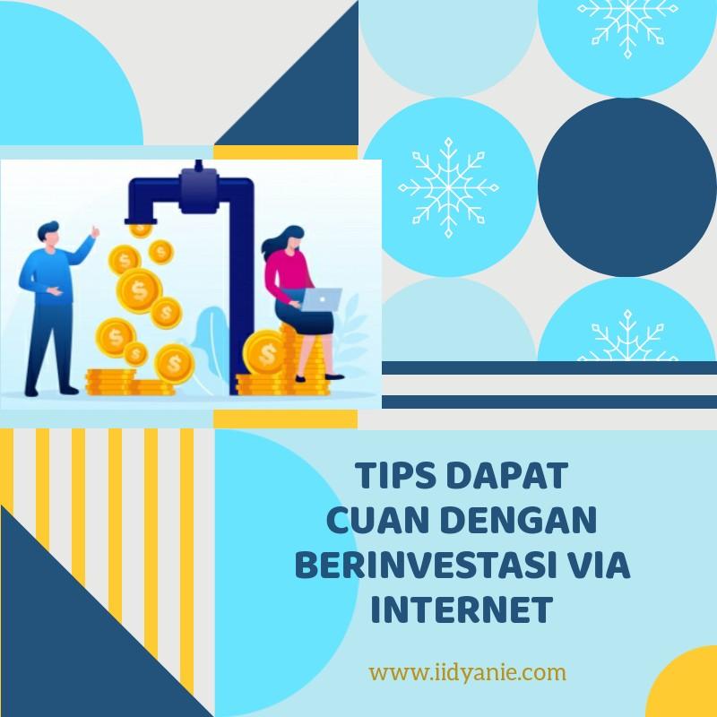 tips dapat cuan dengan investasi di internet