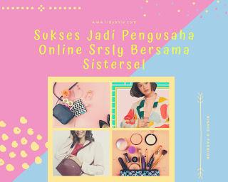 jadi pengusaha online sukses bersama sistersel