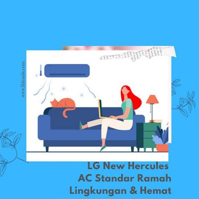Produk lg terbaru lg new hercules yang hemat listrik dan ramah lingkingan