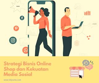 strategi pada bisnis online shop dan menggunakan kekuatan sosial media untuk promosi produk