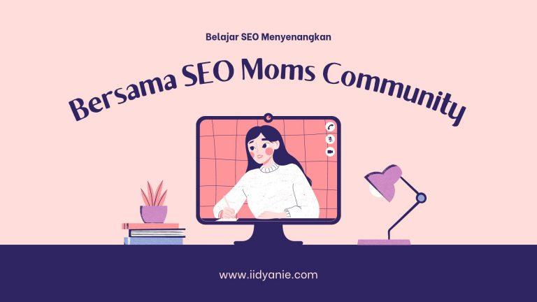 belajar seo bersama seo moms community