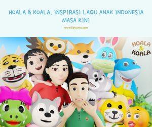 Hoala dan koala inspirasi musik dan lagu anak indonesia masa kini